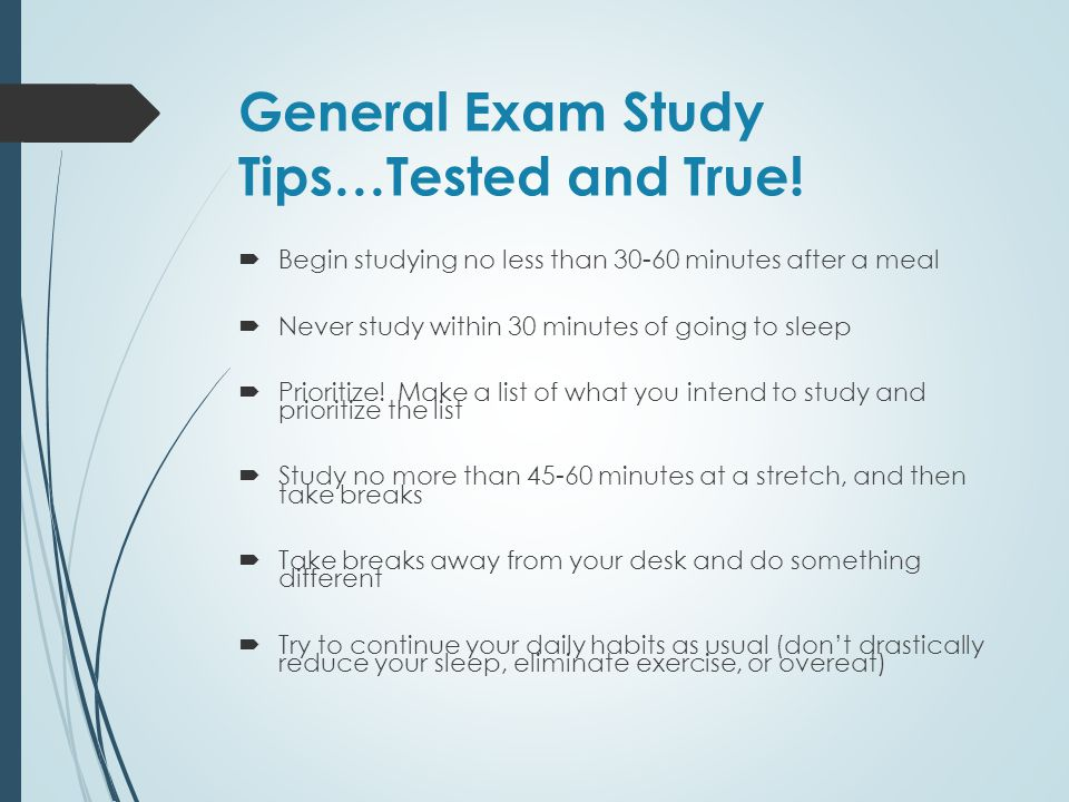General Exam Study Tips…Tested and True!