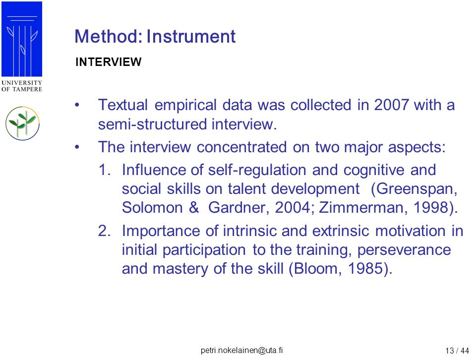 Method: Instrument INTERVIEW. Textual empirical data was collected in 2007 with a semi-structured interview.