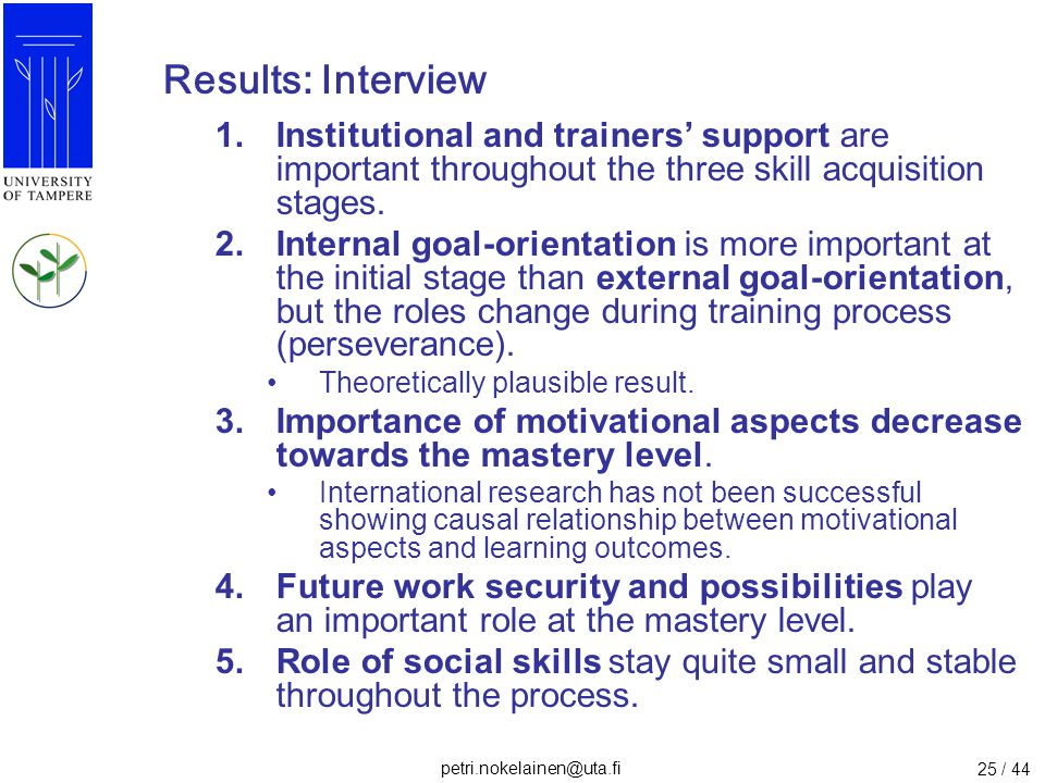 Results: Interview Institutional and trainers' support are important throughout the three skill acquisition stages.