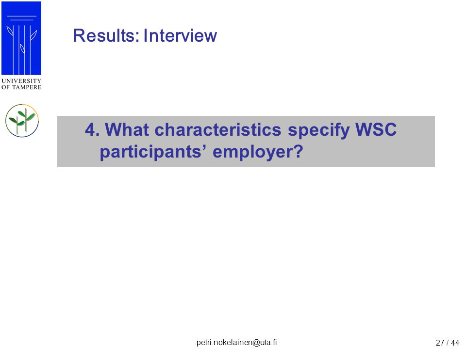 Results: Interview 4. What characteristics specify WSC participants' employer