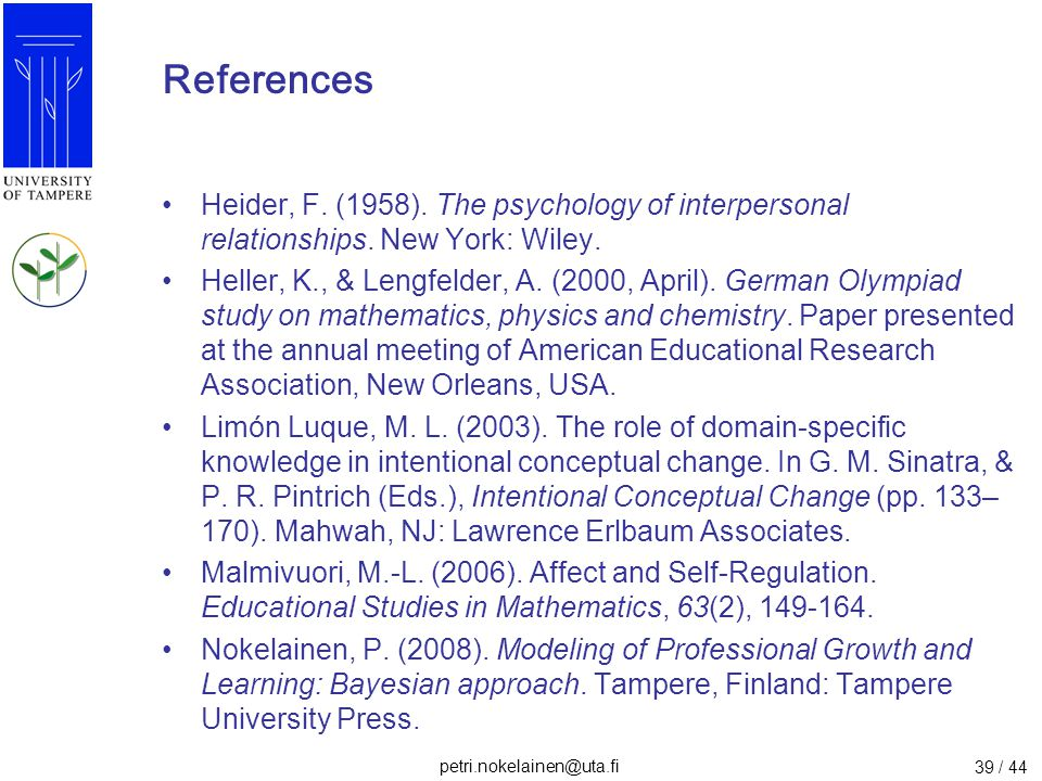 References Heider, F. (1958). The psychology of interpersonal relationships. New York: Wiley.