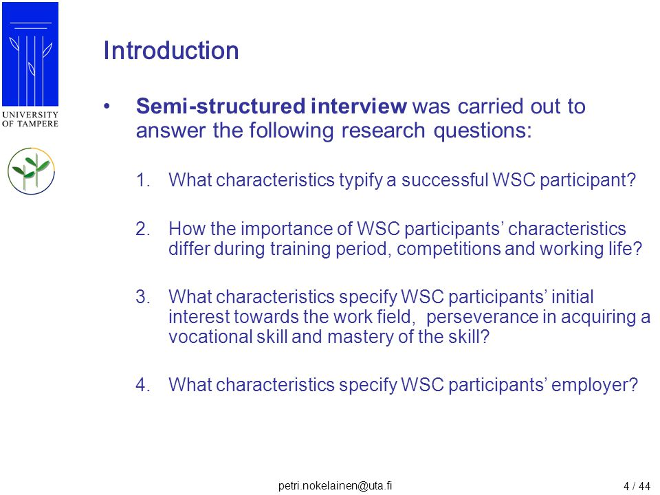 Introduction Semi-structured interview was carried out to answer the following research questions: