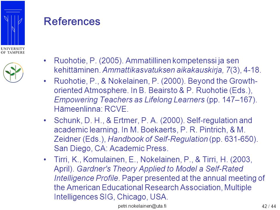References Ruohotie, P. (2005). Ammatillinen kompetenssi ja sen kehittäminen. Ammattikasvatuksen aikakauskirja, 7(3), 4-18.