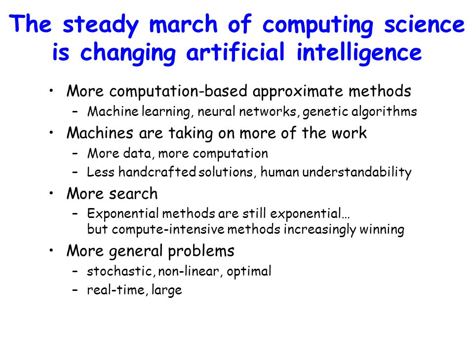 The steady march of computing science is changing artificial intelligence