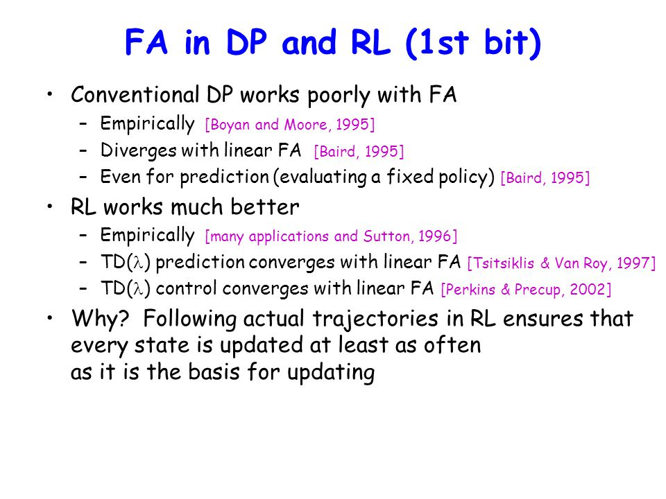 FA in DP and RL (1st bit) Conventional DP works poorly with FA