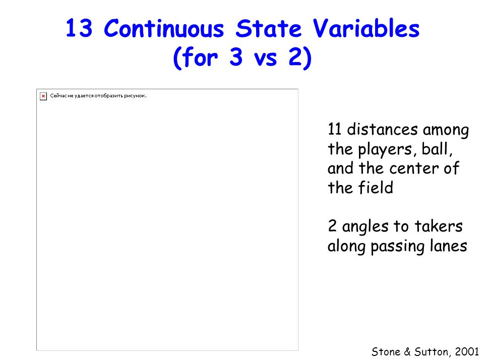 13 Continuous State Variables (for 3 vs 2)