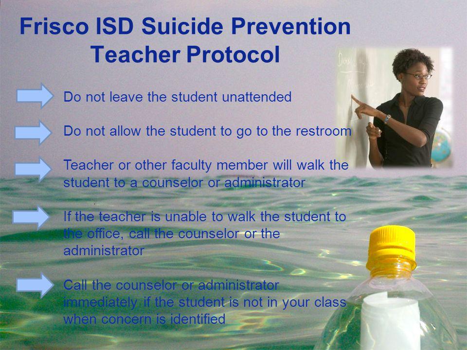 Frisco ISD Suicide Prevention Teacher Protocol