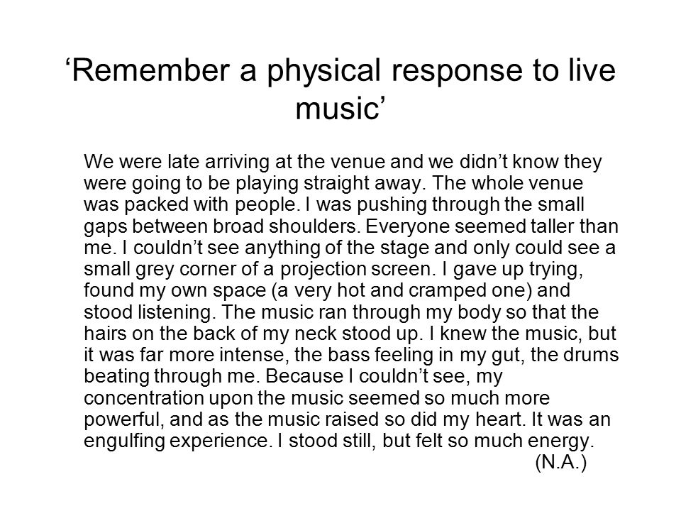 'Remember a physical response to live music'