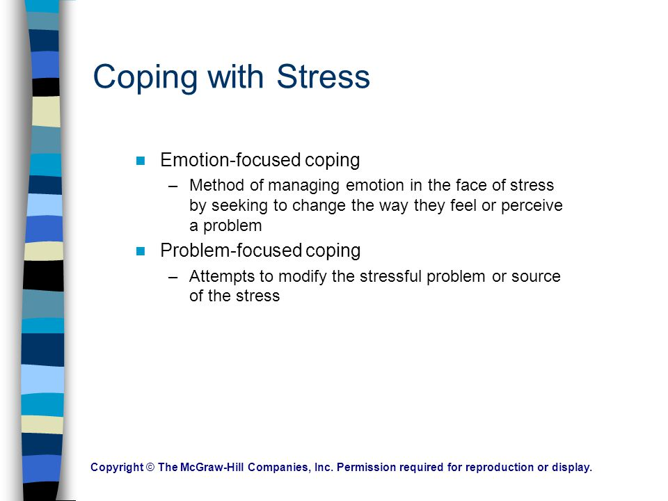 Coping with Stress Emotion-focused coping Problem-focused coping