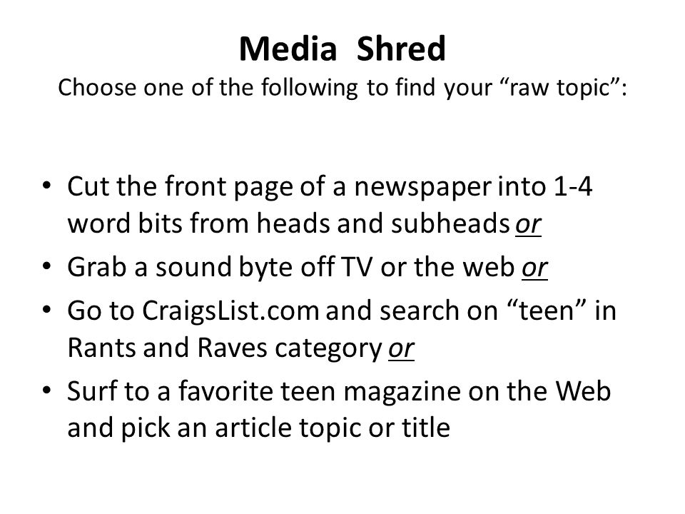 Media Shred Choose one of the following to find your raw topic :