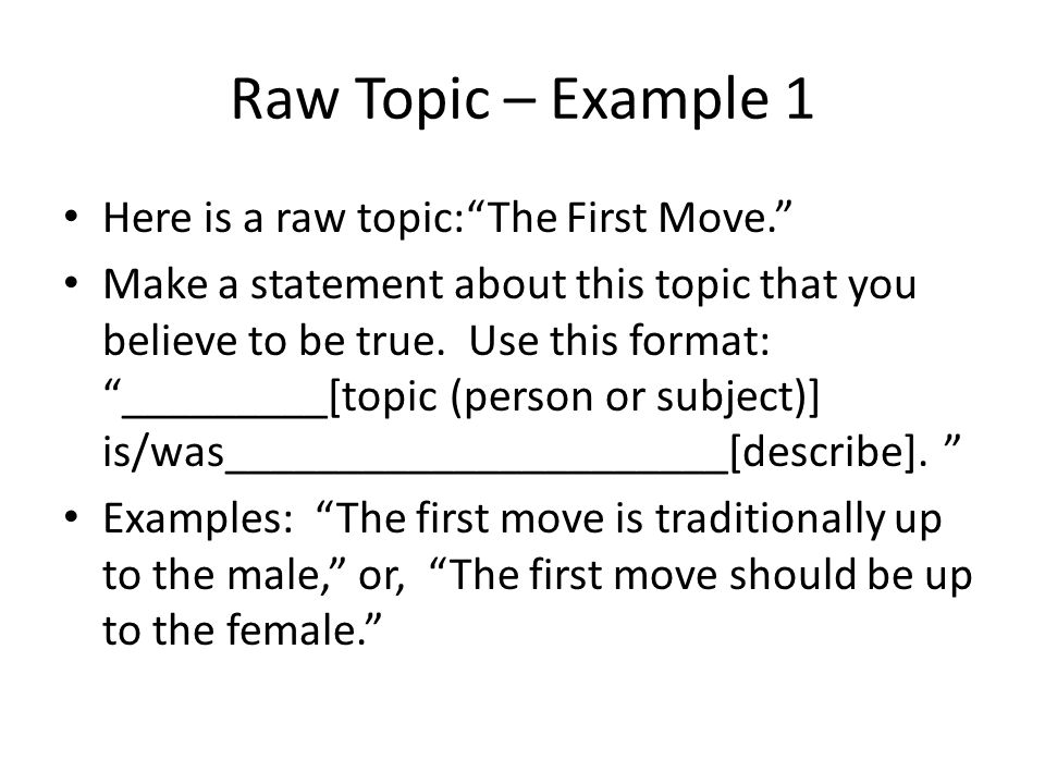 Raw Topic – Example 1 Here is a raw topic: The First Move.