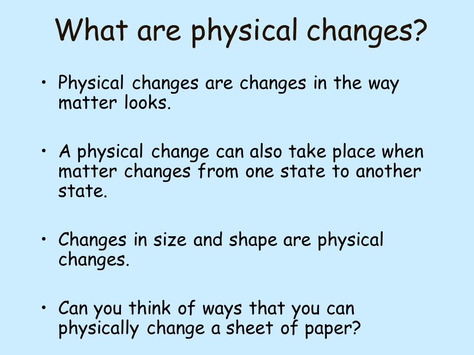 What are physical changes