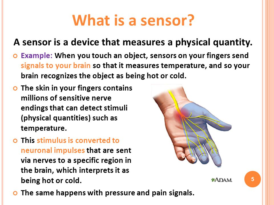 A sensor is a device that measures a physical quantity.