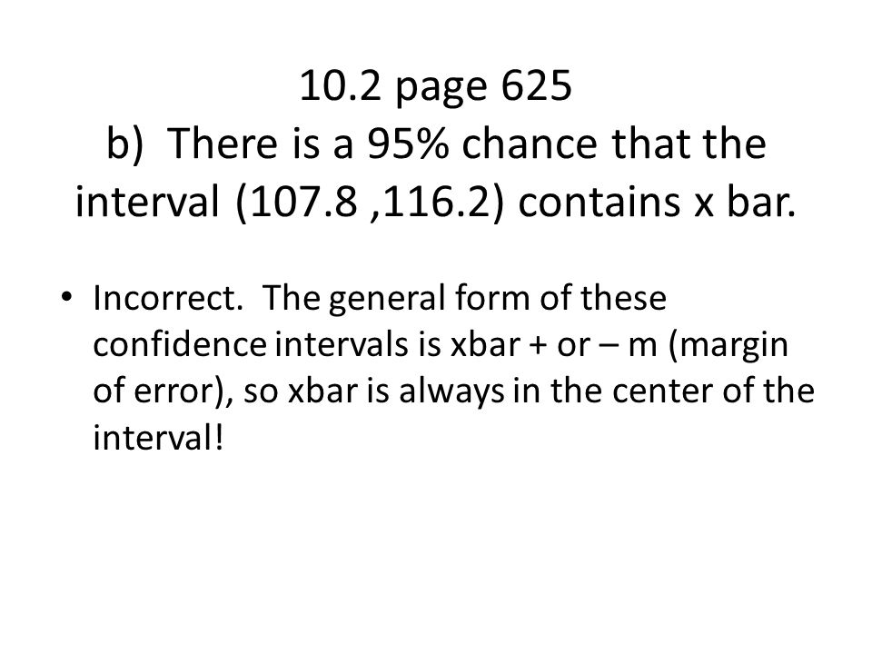10. 2 page 625 b) There is a 95% chance that the interval (107. 8 ,116