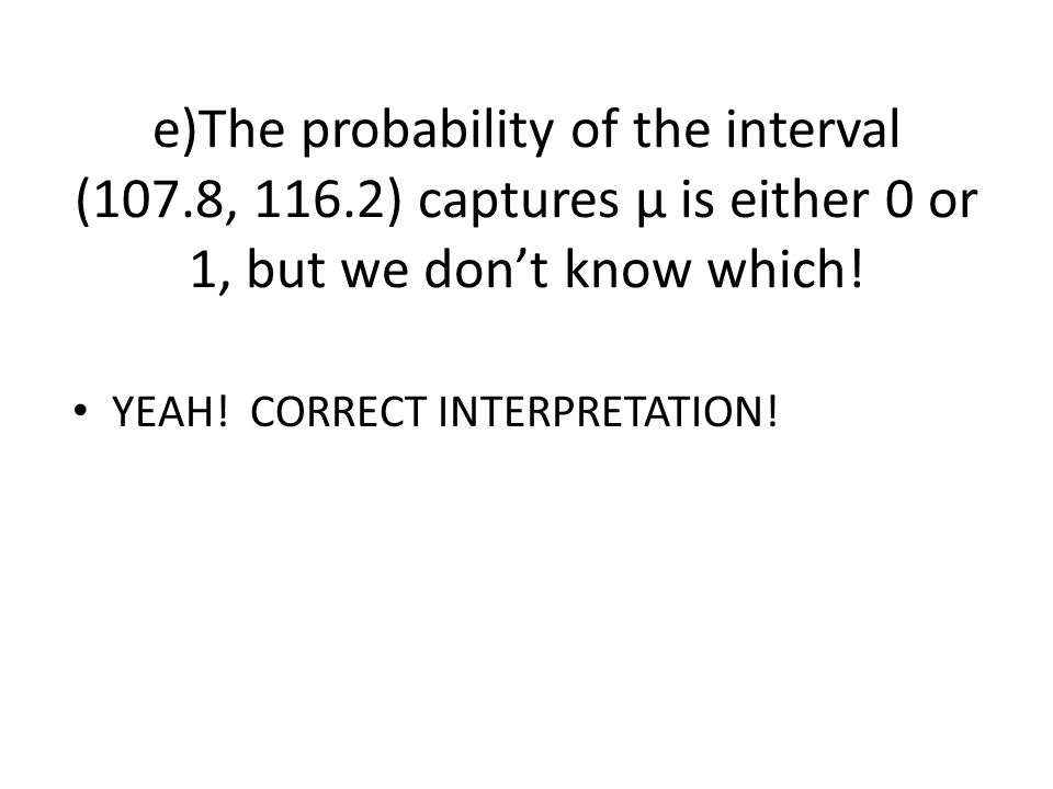 e)The probability of the interval (107. 8, 116