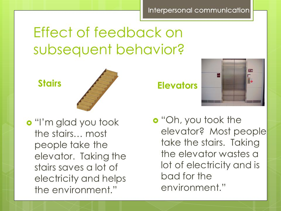 Effect of feedback on subsequent behavior