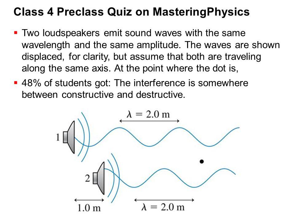 Class 4 Preclass Quiz on MasteringPhysics