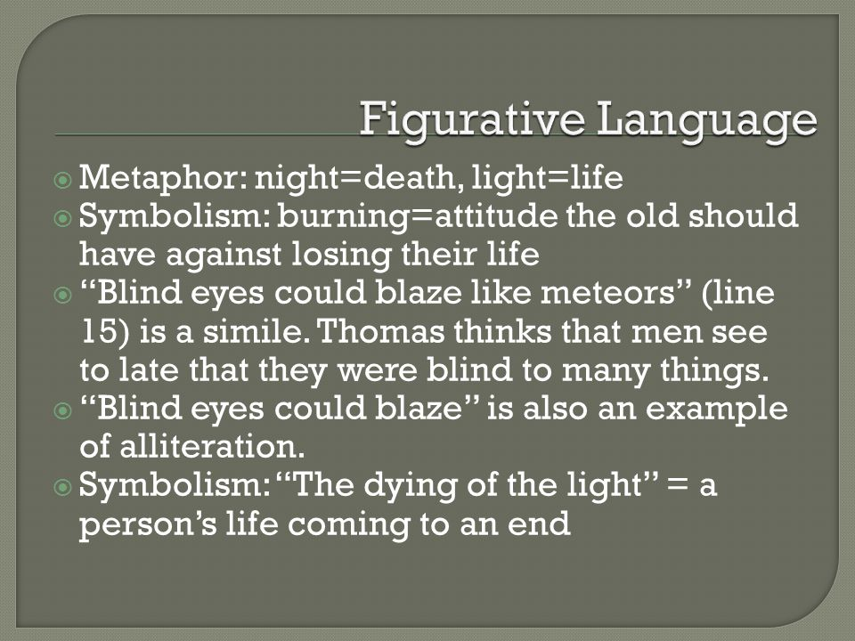 Figurative Language Metaphor: night=death, light=life