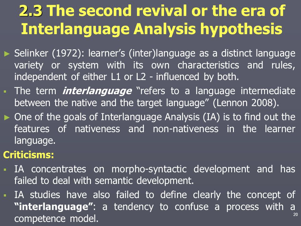 2.3 The second revival or the era of Interlanguage Analysis hypothesis