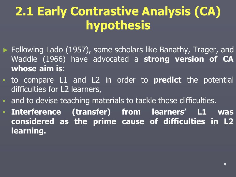 2.1 Early Contrastive Analysis (CA) hypothesis