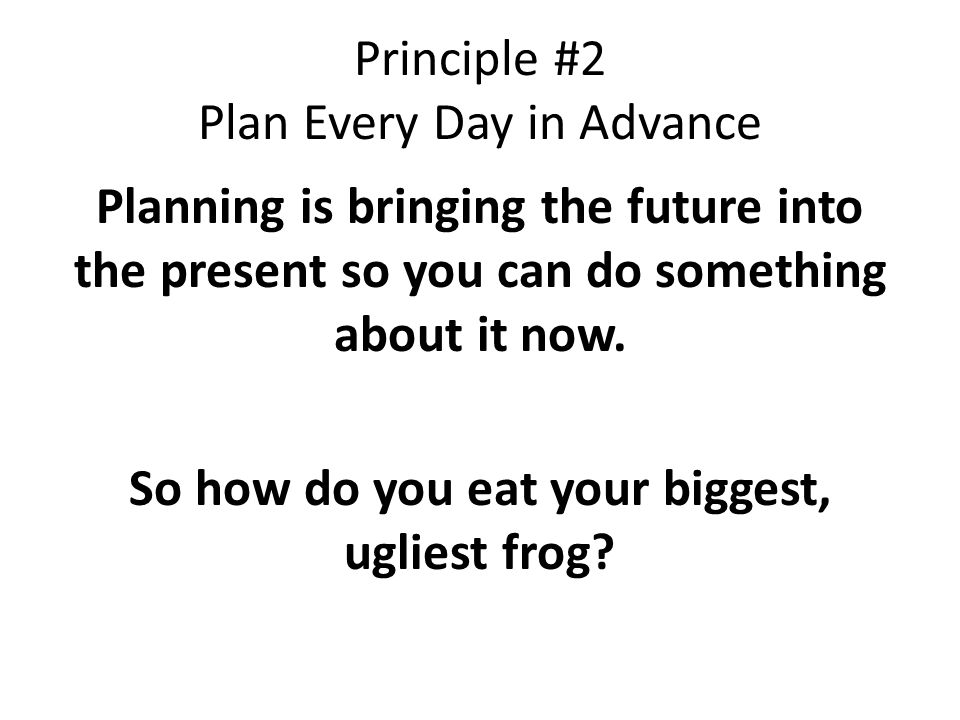 Principle #2 Plan Every Day in Advance
