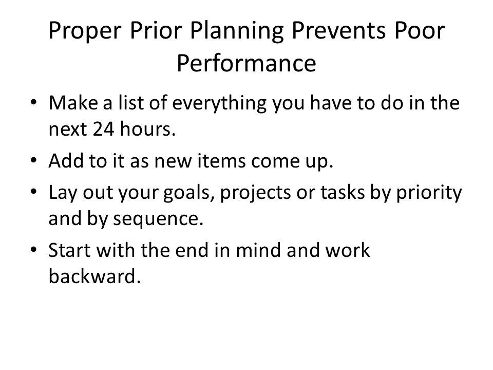 Proper Prior Planning Prevents Poor Performance