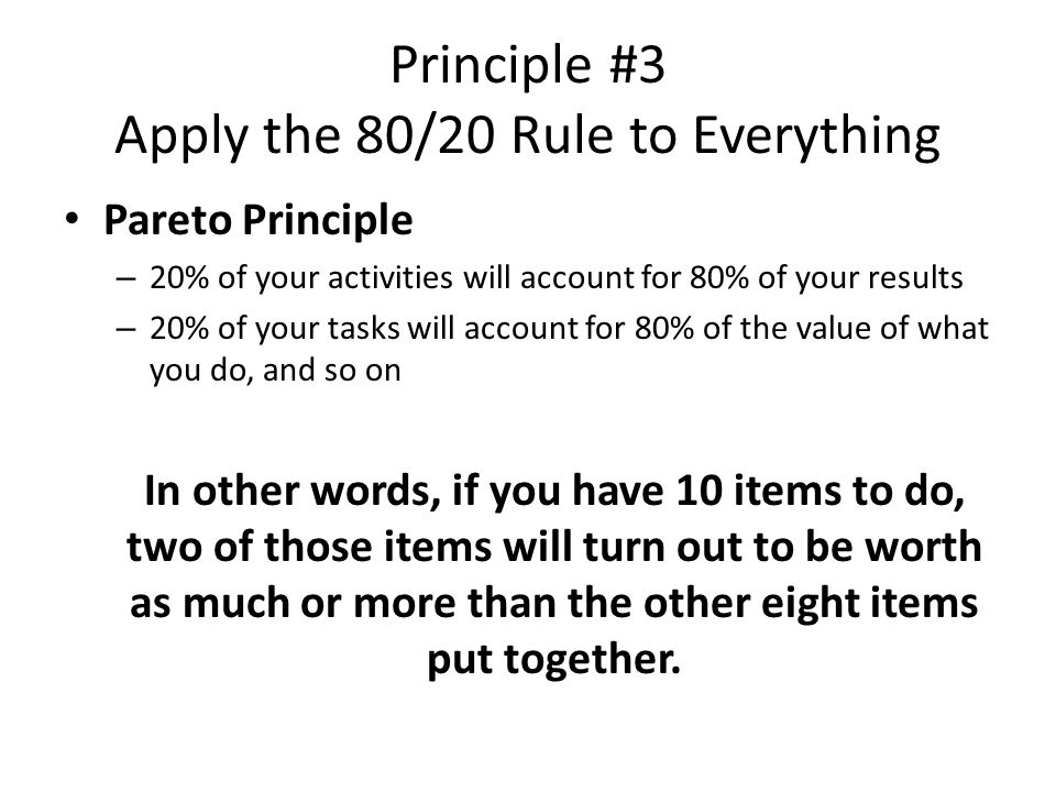 Principle #3 Apply the 80/20 Rule to Everything