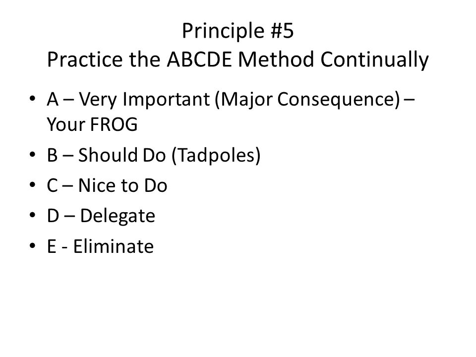 Principle #5 Practice the ABCDE Method Continually