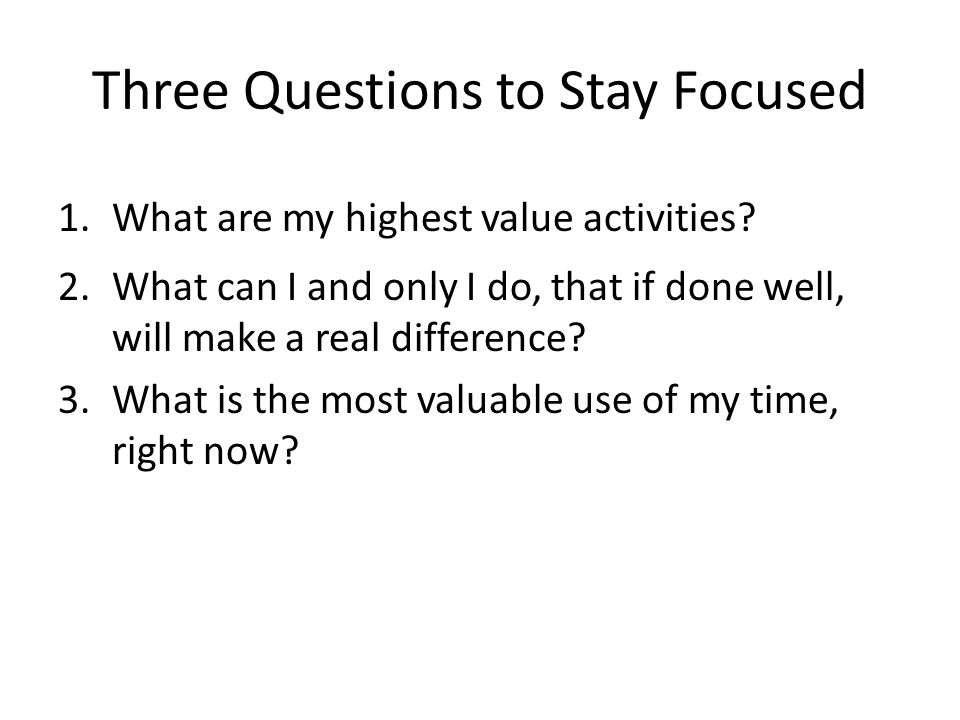 Three Questions to Stay Focused