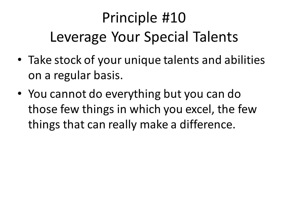 Principle #10 Leverage Your Special Talents