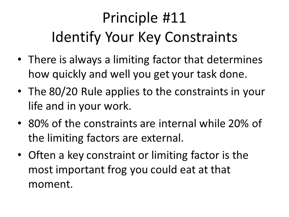 Principle #11 Identify Your Key Constraints
