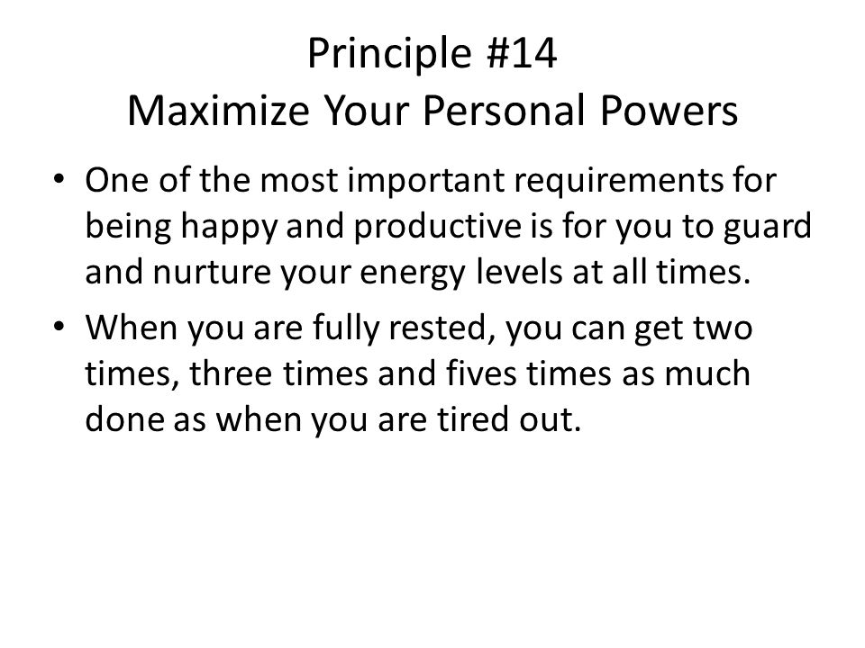 Principle #14 Maximize Your Personal Powers