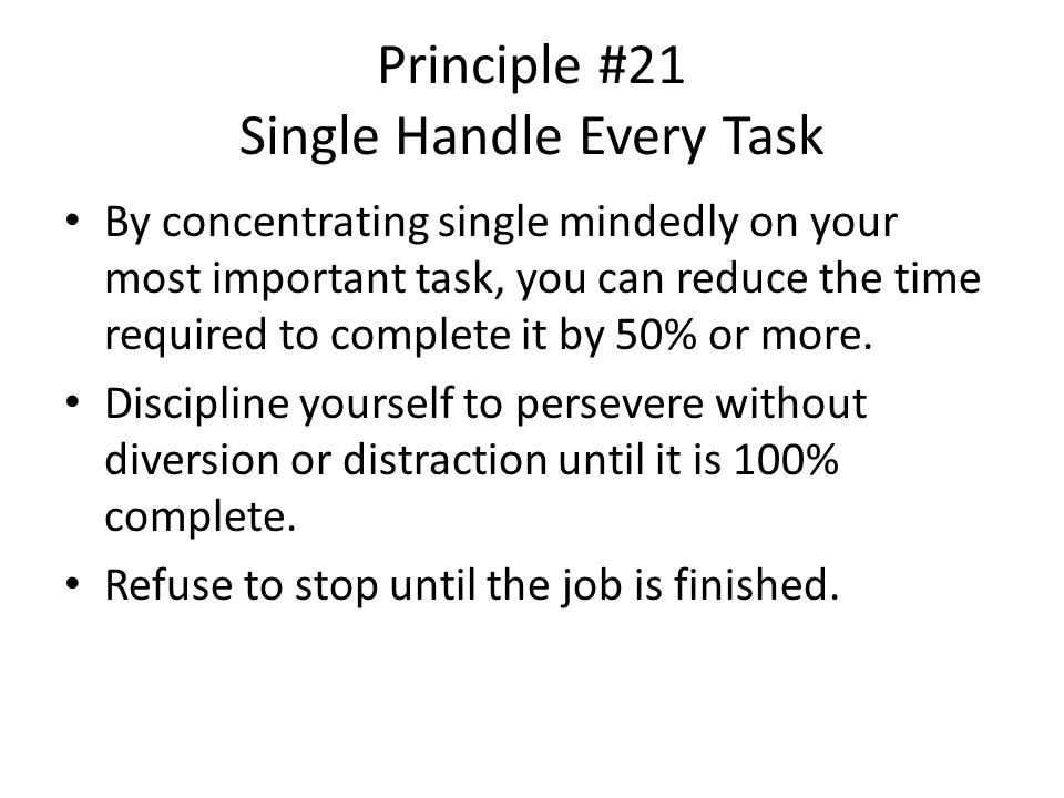 Principle #21 Single Handle Every Task