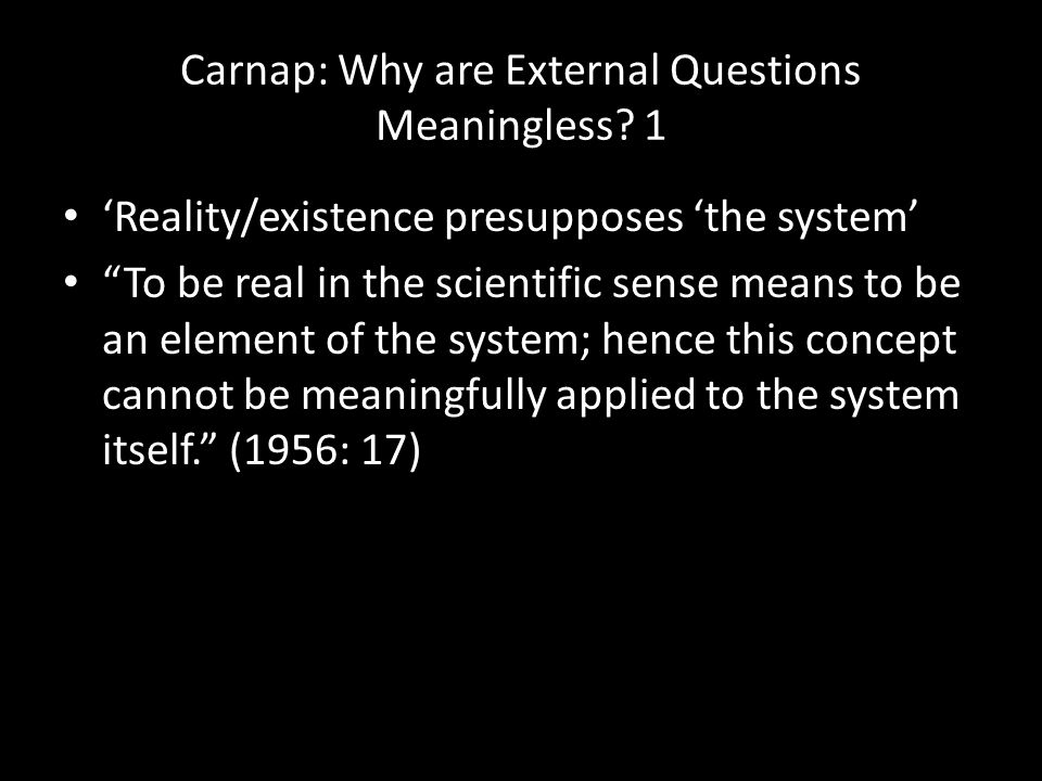 Carnap: Why are External Questions Meaningless 1