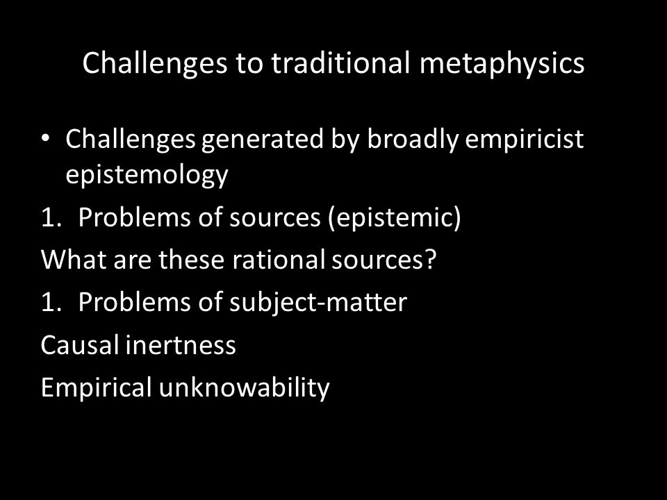 Challenges to traditional metaphysics