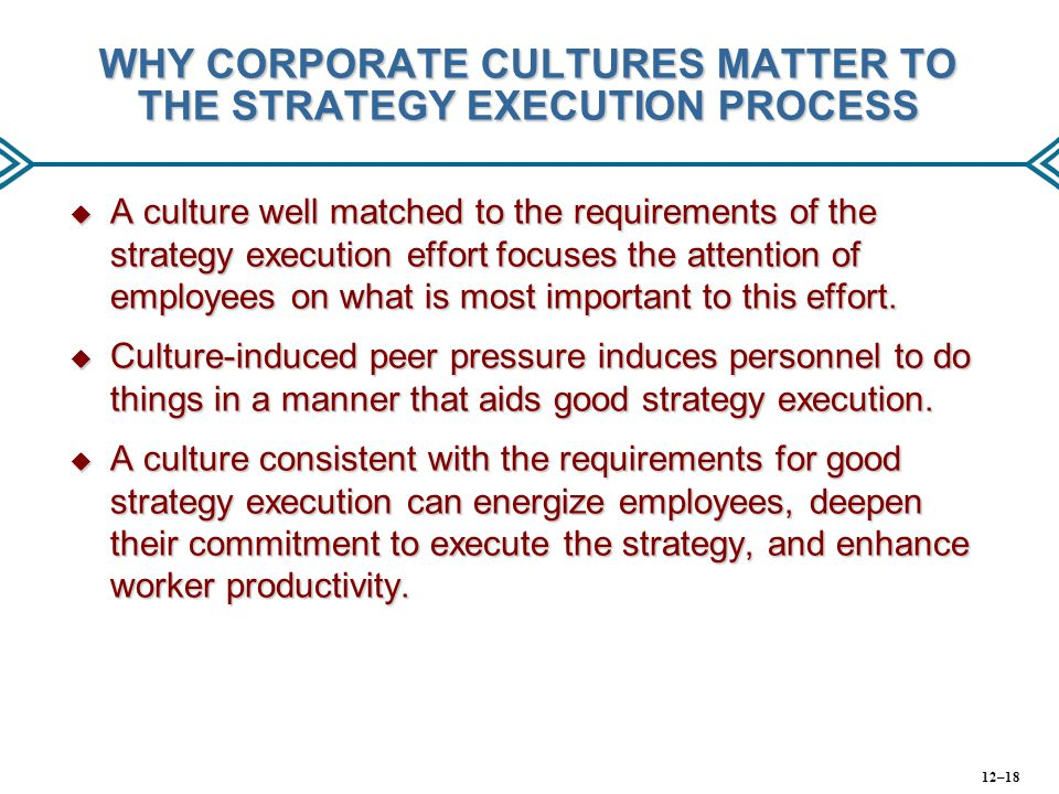 WHY CORPORATE CULTURES MATTER TO THE STRATEGY EXECUTION PROCESS