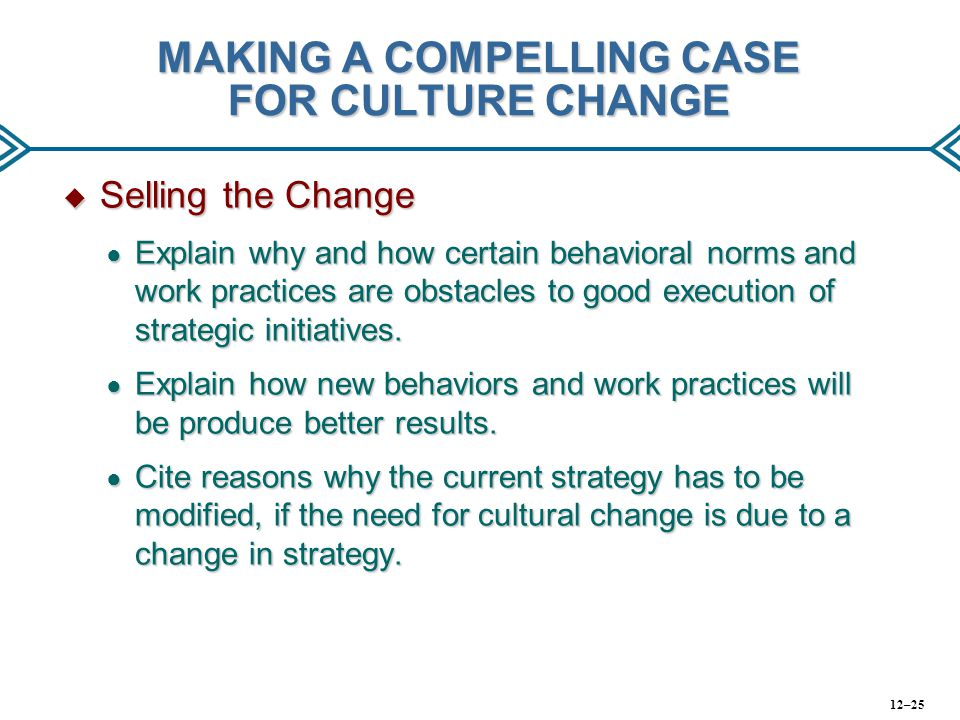 MAKING A COMPELLING CASE FOR CULTURE CHANGE