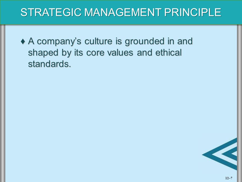 A company's culture is grounded in and shaped by its core values and ethical standards.