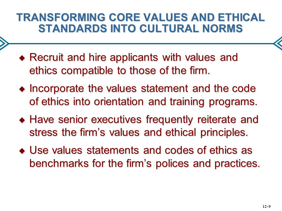 TRANSFORMING CORE VALUES AND ETHICAL STANDARDS INTO CULTURAL NORMS