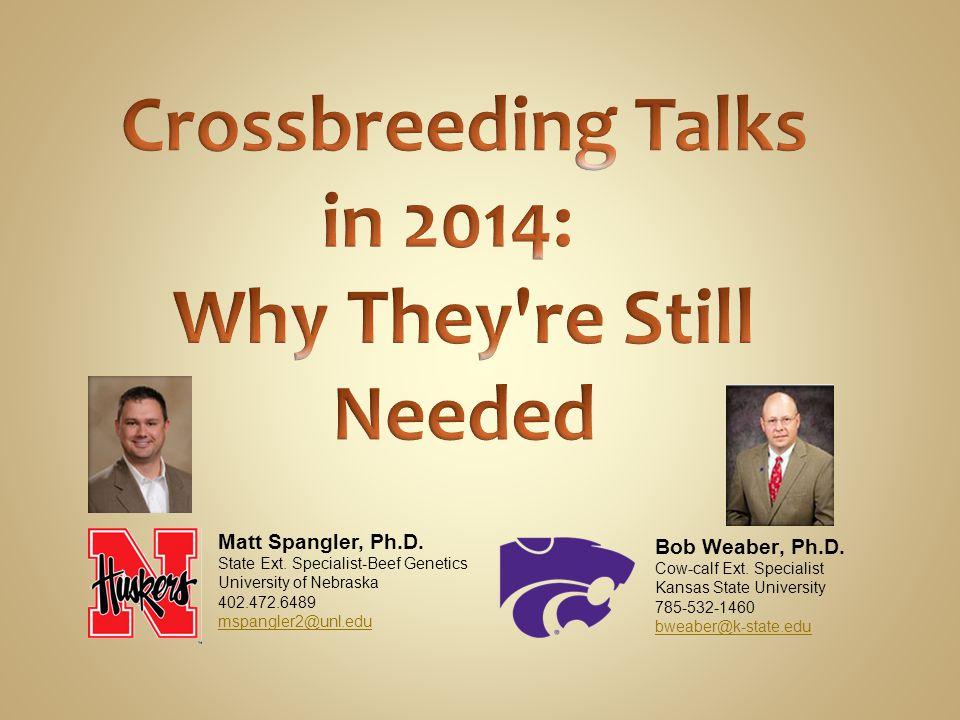 Crossbreeding Talks in 2014: Why They re Still Needed