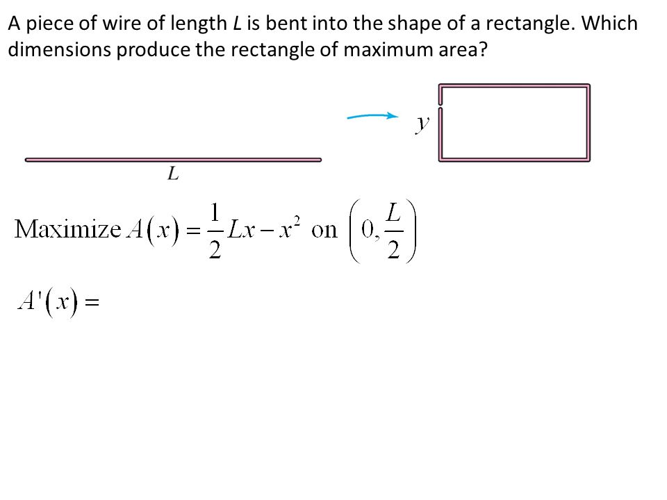 A piece of wire of length L is bent into the shape of a rectangle