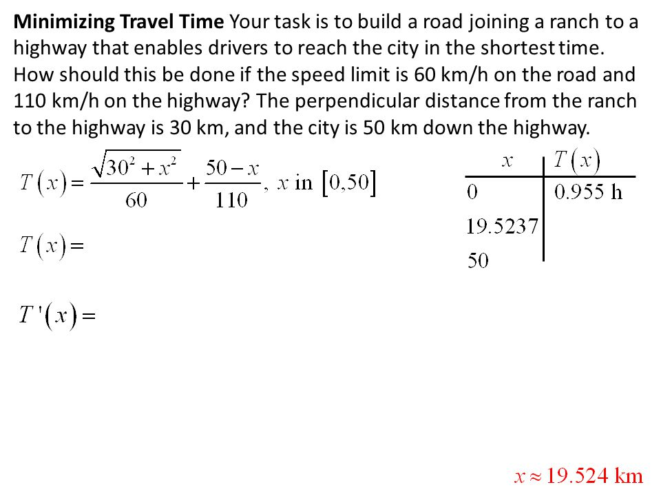 Minimizing Travel Time Your task is to build a road joining a ranch to a highway that enables drivers to reach the city in the shortest time.