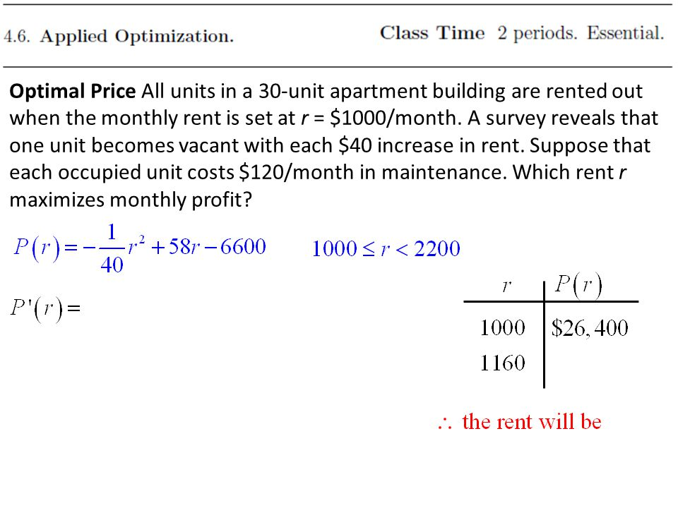 Optimal Price All units in a 30-unit apartment building are rented out when the monthly rent is set at r = $1000/month.