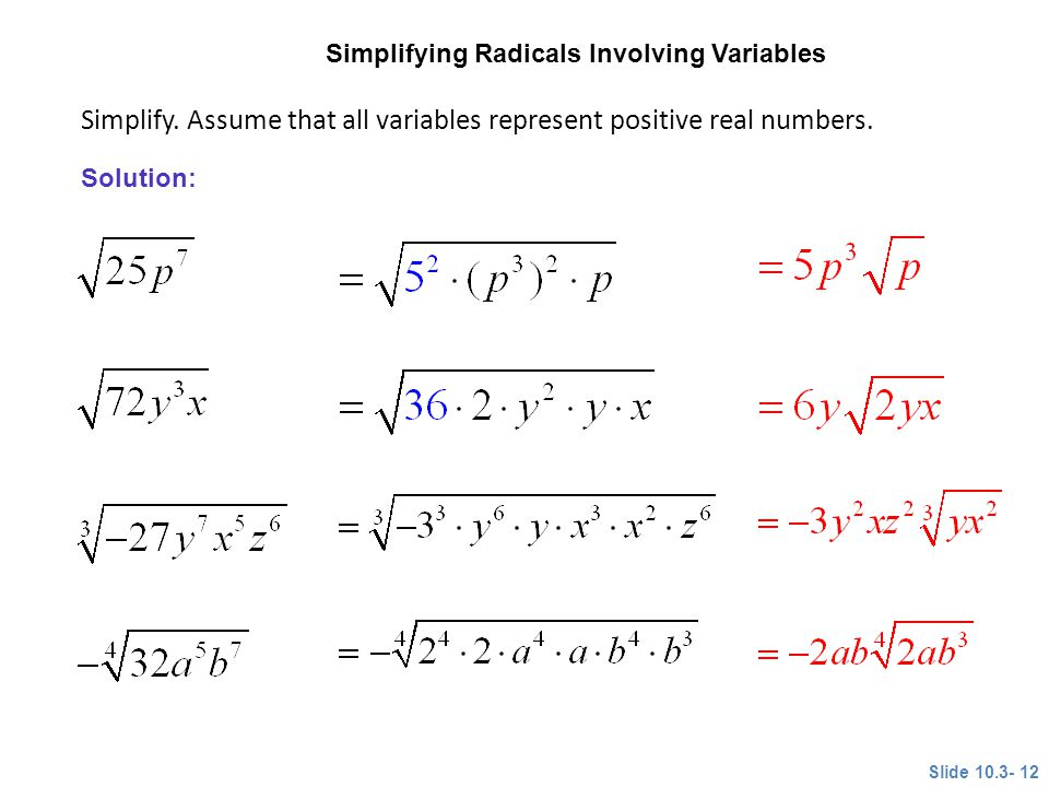 Simplify. Assume that all variables represent positive real numbers.