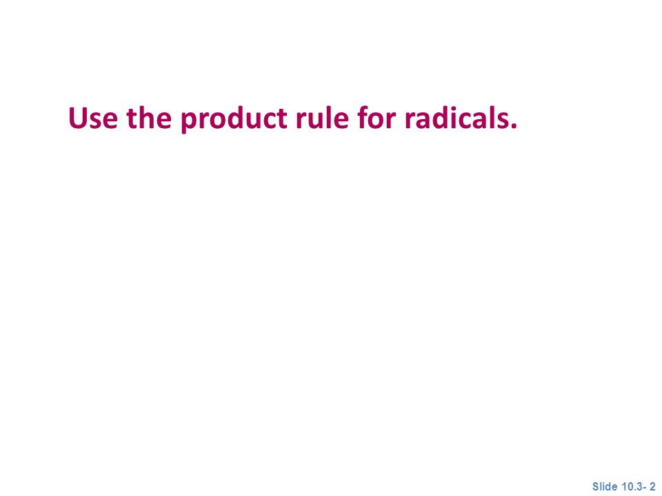 Use the product rule for radicals.