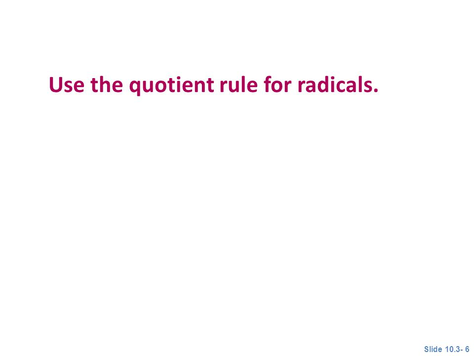 Use the quotient rule for radicals.