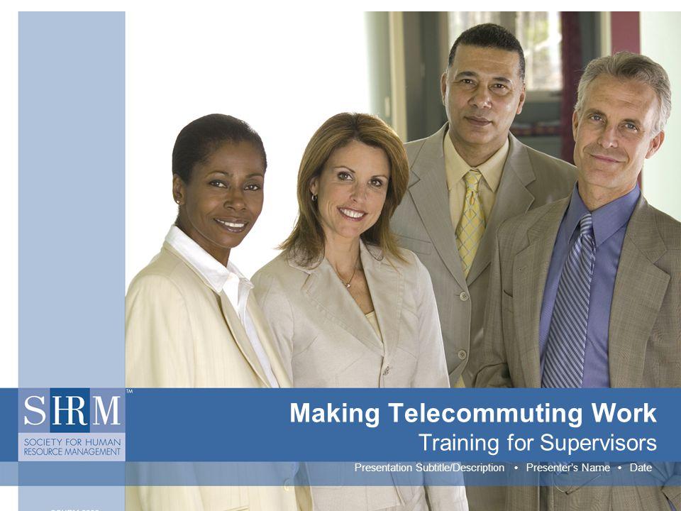 Making Telecommuting Work Training for Supervisors