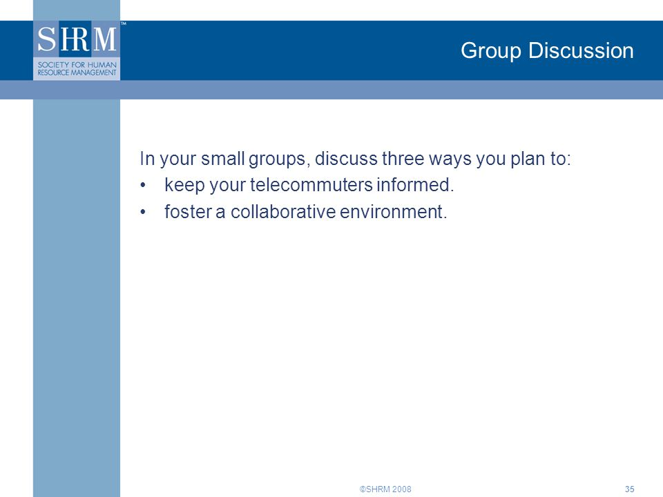 Group Discussion In your small groups, discuss three ways you plan to: