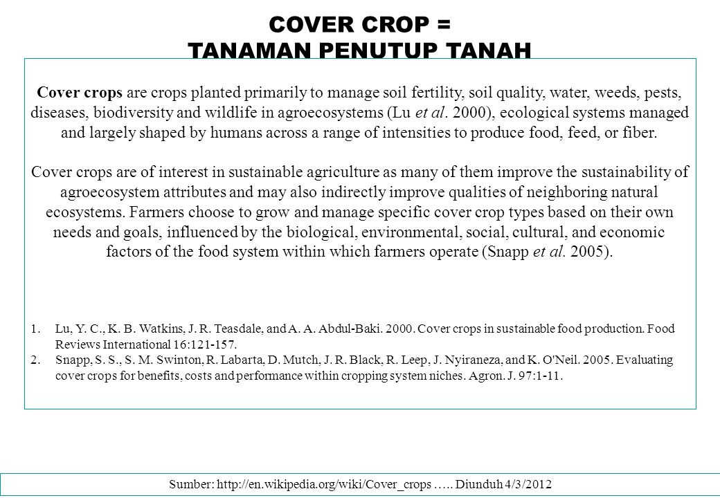 Sumber: http://en.wikipedia.org/wiki/Cover_crops ….. Diunduh 4/3/2012
