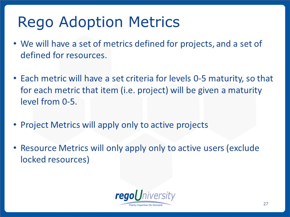 Rego Adoption Metrics We will have a set of metrics defined for projects, and a set of defined for resources.